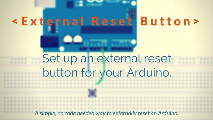 How to use an external reset button with arduino viewer