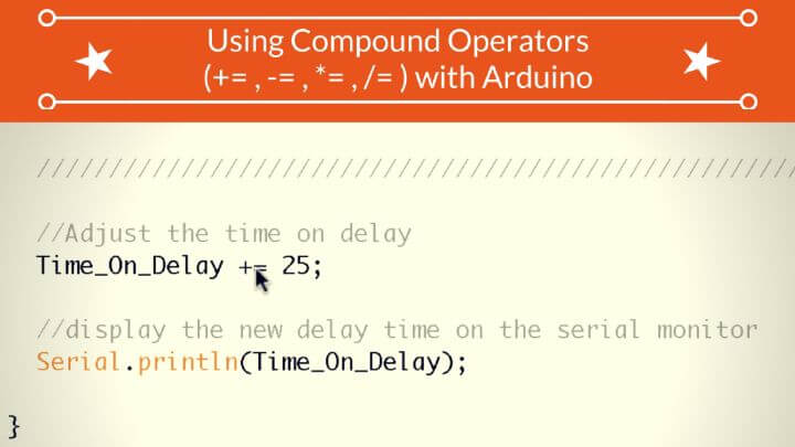 Shorthand Arithmetic :: Using Compound Operators (+= , -= , *= , /= ) with Arduino