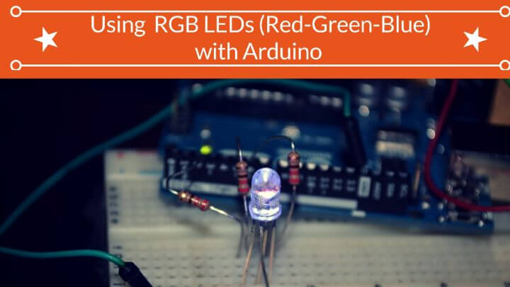 Using Red-Green-Blue (RGB) LEDs with Arduino (Common Cathode Type)