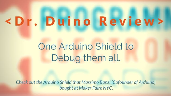 Throw out your breadboard!  Dr. Duino: An Arduino Shield for debugging and developing Arduino projects