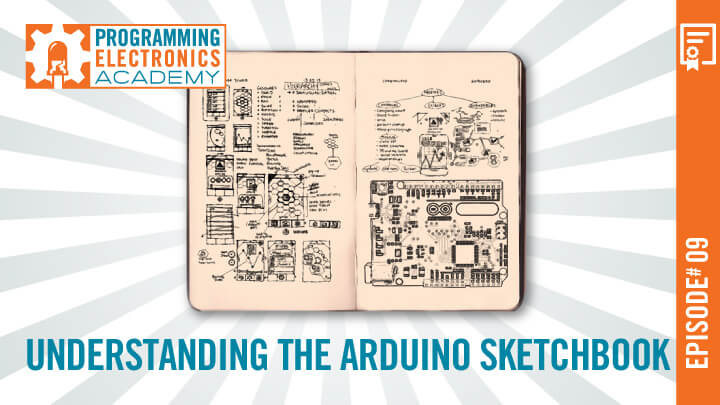 Understanding the Arduino Sketchbook: Opening and Saving Arduino Sketches