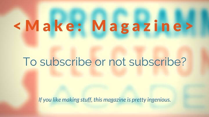 A Review of Make: Magazine