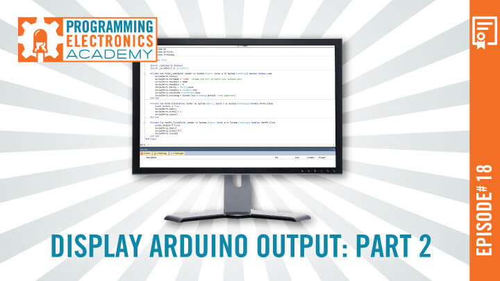 Use Serial.print() to display Arduino output on your computer monitor: Part 2