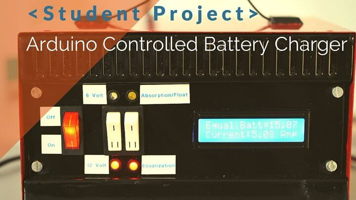 Building my First Arduino Controlled Battery Charger :: Student Project