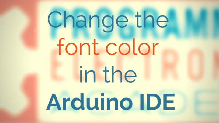 How to change the font color in the Arduino IDE