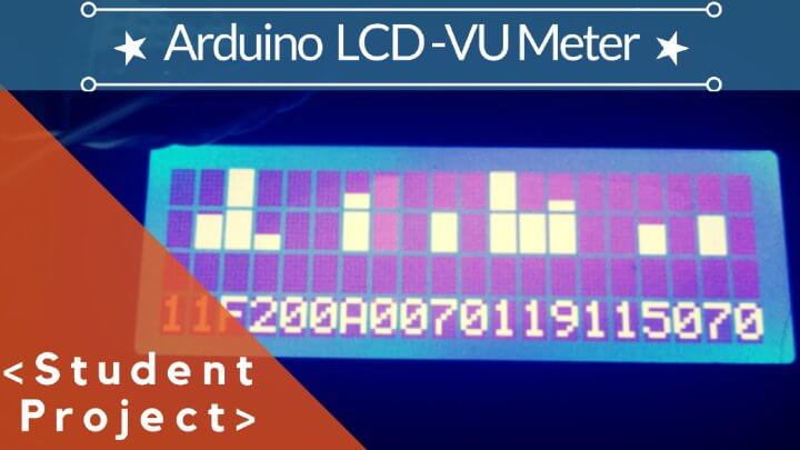 Arduino With LCD-VU-Meter:: Student Project